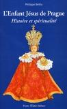 Philippe Beitia - L'Enfant Jésus de Prague - Histoire et spiritualité.