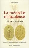 Philippe Beitia - La médaille miraculeuse - Histoire et spiritualité.