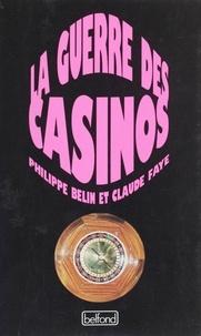 Philippe Belin et Claude Faye - La Guerre des casinos.