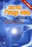 Philippe Bellaïche - Les secrets de l'image vidéo.