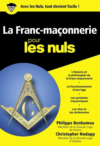 La Franc-maçonnerie pour les Nuls - Philippe Benhamou, Christopher Hodapp - Format ePub - 9782754035002 - 8,99 €