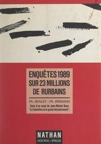 Philippe Benoît et Philippe Irrmann - Enquêtes sur 23 millions de Rurbains - Suivi de La Suburbia ou le grand décentrement.