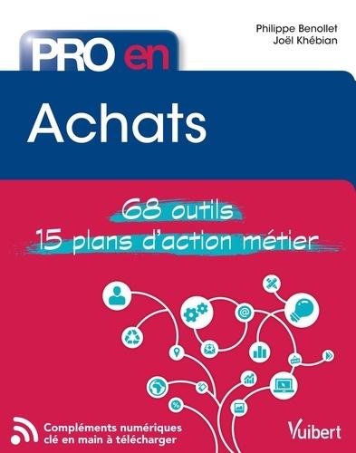 Philippe Benollet et Joel Khebian - Pro en… achats - 68 Outils et 15 Plans d'action métiers.