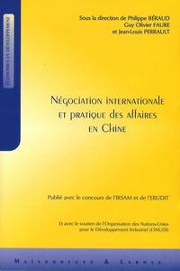 Philippe Beraud et Guy Olivier Faure - Négociation internationale et pratique des affaires en Chine.