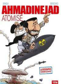 Philippe Bercovici et Mohamed Sifaoui - Ahmadinejad atomisé.