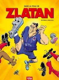 Philippe Bercovici et Pat Perna - Dans la peau de Zlatan.