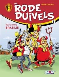 Philippe Bercovici et André Lebrun - De rode duivels T1 - Bestemming Brazilie.