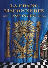 Philippe Bercovici et Arnaud de La Croix - La franc-maçonnerie dévoilée.