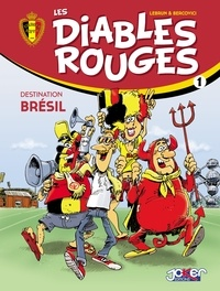 Philippe Bercovici et André Lebrun - Les Diables Rouges T01 - Destination Brésil.
