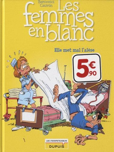 Philippe Bercovici et Raoul Cauvin - Les Femmes en Blanc Tome 16 : Elle met mal l'alèse.
