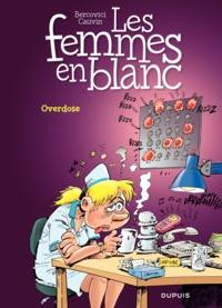 Philippe Bercovici et Raoul Cauvin - Les Femmes en Blanc Tome 30 : Overdose.