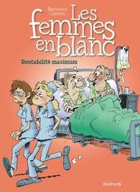 Philippe Bercovici et Raoul Cauvin - Les Femmes en Blanc Tome 31 : Rentabilité maximum.