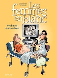 Philippe Bercovici et Raoul Cauvin - Les Femmes en Blanc Tome 36 : Neuf mois de gros stress.