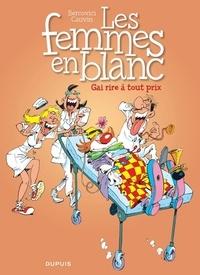 Philippe Bercovici et Raoul Cauvin - Les Femmes en Blanc Tome 6 : Gai rire à tout prix.