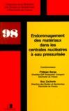 Philippe Berge et  Collectif - Endommagement des matériaux dans les centrales nucléaires à eau pressurisée.