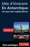 Philippe Bergeron et Emilie Marcil - Les 50 plus beaux itinéraires autour du monde - Idée d'itinéraire en Antarctique : les pas des explorateurs.