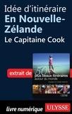 Philippe Bergeron et Emilie Marcil - Les 50 plus beaux itinéraires autour du monde - Idée d'itinéraire en Nouvelle-Zélande : le capitaine Cook.