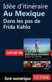 Philippe Bergeron et Emilie Marcil - Les 50 plus beaux itinéraires autour du monde - Idée d'itinéraire au Mexique : dans les pas de Frida Kahlo.