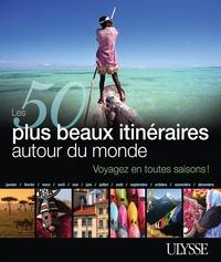 Les 50 plus beaux itinéraires autour du monde - Voyagez en toutes saisons!.pdf