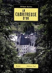 Philippe Berlioz - La Chartreuse d'Or.
