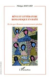 Philippe Bernard - Rêve et littérature romanesque en Haïti - De Jacques Roumain au mouvement spiraliste.