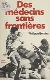 Philippe Bernier - Des médecins sans frontières.