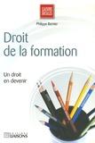 Philippe Bernier - Droit de la formation - Un droit en devenir....