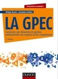 Philippe Bernier et Annabelle Gresillon - La GPEC - 3e éd. - Construire une démarche de gestion prévisionnelle des emplois et des compétences.