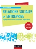 Philippe Bernier - Relations sociales en entreprise - Engager avec succès dialogue et négociation.