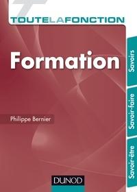 Philippe Bernier - Toute la fonction Formation - Savoirs. Savoir-être. Savoir-faire.