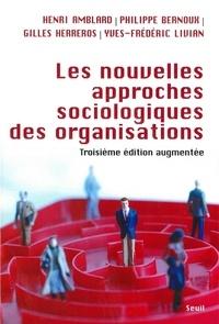Philippe Bernoux et Henri Amblard - Les nouvelles approches sociologiques des organisations.