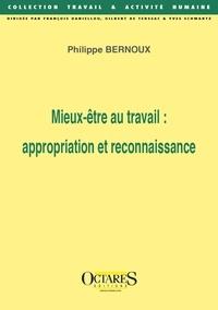 Philippe Bernoux - Mieux-être au travail : appropriation et reconnaissance.