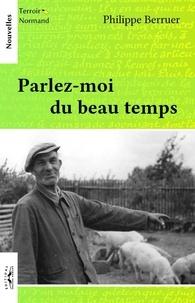 Philippe Berruer - Parlez-moi du beau temps.