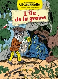 Philippe Bertaux - Commissaire Chaussette - L'île de la Graine.