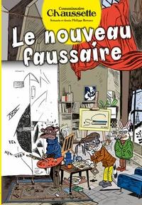 Philippe Bertaux - Commissaire Chaussette - Le nouveau faussaire.