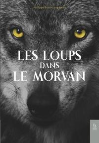 Philippe Berte-Langereau - Les loups dans le Morvan.