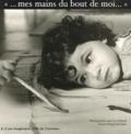 Philippe Berthaud et Jean-Luc Aribaud - Mes mains du bout de moi - Eveil culturel et petite enfance.