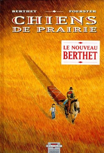 Philippe Berthet et Philippe Foerster - Chiens de prairie.