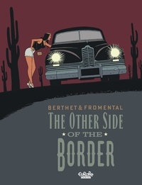 Philippe Berthet et Jean-Luc Fromental - The Other Side of the Border.