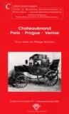 Philippe Berthier et  Collectif - Chateaubriand Paris - Prague - Venise.