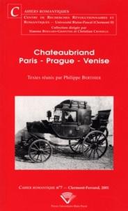 Philippe Berthier - Chateaubriand Paris - Prague - Venise.