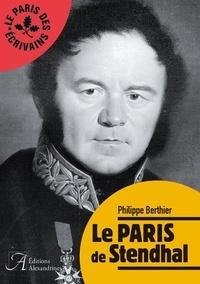 Philippe Berthier - Le Paris de Stendhal.