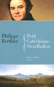 Philippe Berthier - Petit catéchisme stendhalien.