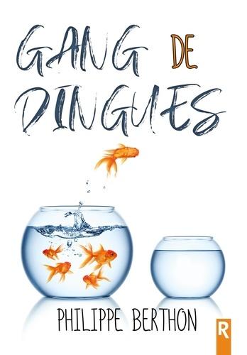 Philippe Berthon - Gang de dingues.