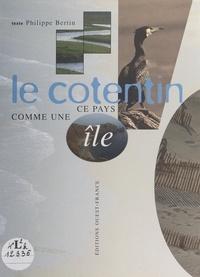 Philippe Bertin et Pierre Aguiton - Le Cotentin, ce pays comme une île.