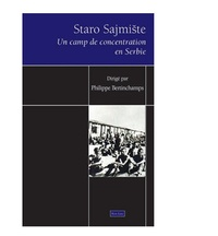 Philippe Bertinchamps - Staro Sajmiste, un camp de concentration en Serbie.