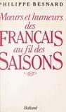Philippe Besnard - Moeurs et humeurs des français au fil des saisons.