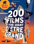 Philippe Besnier - Les 200 Films à voir avant d'être presque grand - De 3 à 8 ans.