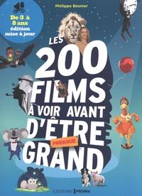 Philippe Besnier - Les 200 films à voir avant d'être presque grand.