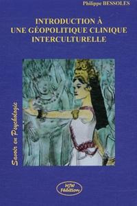 Philippe Bessoles - Introduction à une géopolitique clinique interculturelle.